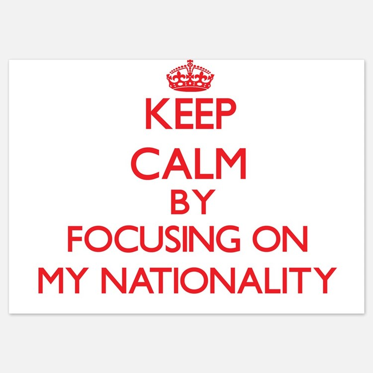 Keep Calm by focusing on My Nationalit Invitations