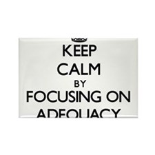 Keep Calm by focusing on Adequacy Magnets