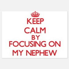 Keep Calm by focusing on My Nephew Invitations