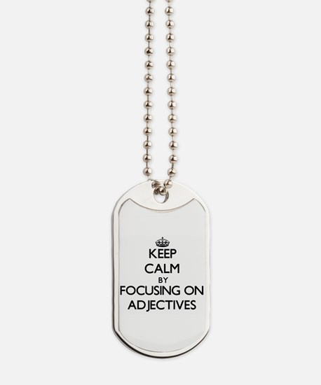 Keep Calm by focusing on Adjectives Dog Tags
