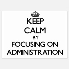 Keep Calm by focusing on Administratio Invitations