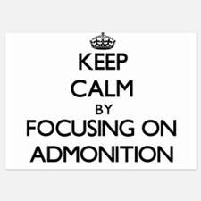 Keep Calm by focusing on Admonition Invitations