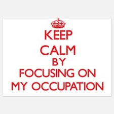 Keep Calm by focusing on My Occupation Invitations
