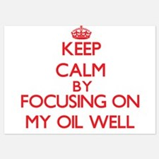 Keep Calm by focusing on My Oil Well Invitations