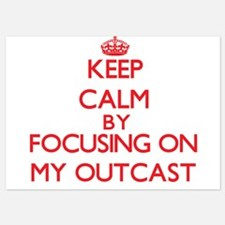 Keep Calm by focusing on My Outcast Invitations