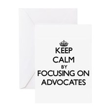 Keep Calm by focusing on Advocates Greeting Cards
