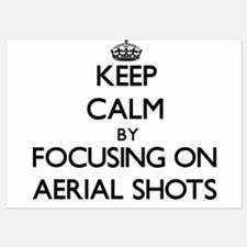 Keep Calm by focusing on Aerial Shots Invitations