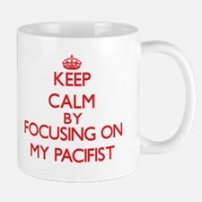 Keep Calm by focusing on My Pacifist Mugs
