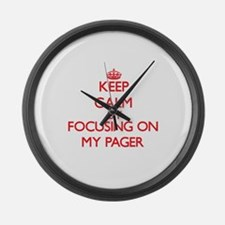 Keep Calm by focusing on My Pager Large Wall Clock