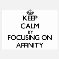 Keep Calm by focusing on Affinity Invitations