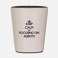 Keep Calm by focusing on Agents Shot Glass