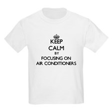 Keep Calm by focusing on Air Conditioners T-Shirt