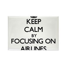 Keep Calm by focusing on Airlines Magnets