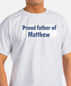 Proud father of Matthew T-Shirt