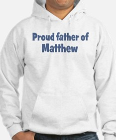 Proud father of Matthew Hoodie