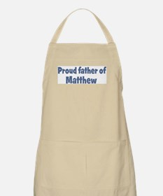 Proud father of Matthew BBQ Apron