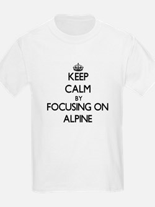 Keep Calm by focusing on Alpine T-Shirt