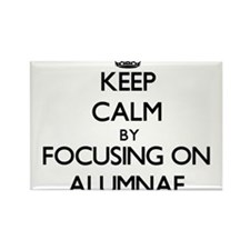 Keep Calm by focusing on Alumnae Magnets