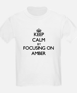 Keep Calm by focusing on Amber T-Shirt