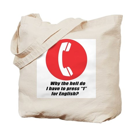 """Why do I have to press """"1"""" for English? Tote Bag"""
