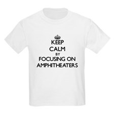 Keep Calm by focusing on Amphitheaters T-Shirt