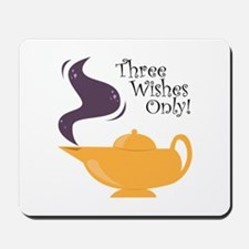 Three Wishes Only! Mousepad