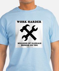 Work Harder, Millions depend on you T-Shirt