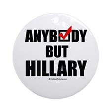 Anybody but Hillary Ornament (Round)