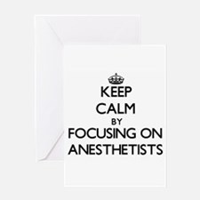 Keep Calm by focusing on Anesthetis Greeting Cards