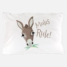 Mules Rule Pillow Case