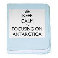 Keep Calm by focusing on Antarctica baby blanket