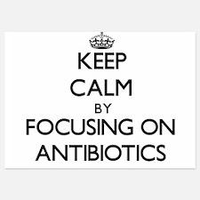 Keep Calm by focusing on Antibiotics Invitations