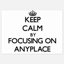 Keep Calm by focusing on Anyplace Invitations