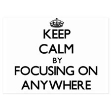 Keep Calm by focusing on Anywhere Invitations