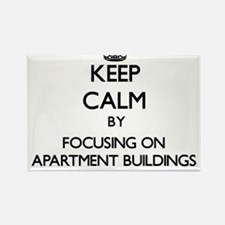 Keep Calm by focusing on Apartment Buildin Magnets