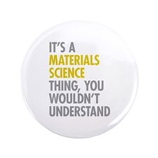 "Materials Science Thing 3.5"" Button"