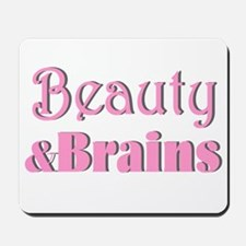 BEAUTY AND BRAINS Mousepad