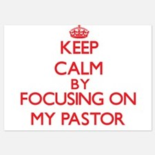 Keep Calm by focusing on My Pastor Invitations