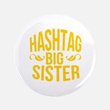 """Hashtag Big Sister 3.5"""" Button (100 pack)"""