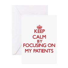 Keep Calm by focusing on My Patient Greeting Cards