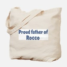 Proud father of Rocco Tote Bag
