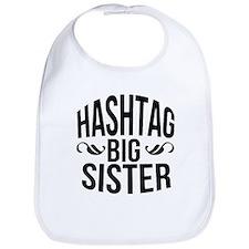 Hashtag Big Sister Bib