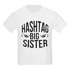 Hashtag Big Sister T-Shirt