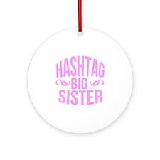 Hashtag Big Sister Ornament (Round)
