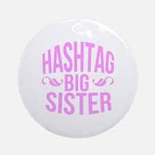 Hashtag Big Sister Ornament (Round)