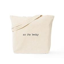 no its becky Tote Bag