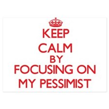 Keep Calm by focusing on My Pessimist Invitations