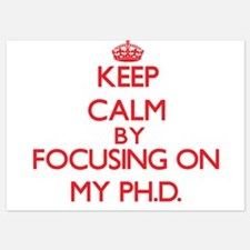 Keep Calm by focusing on My Ph.D. Invitations