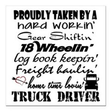 """Proudly Taken by a Truck Square Car Magnet 3"""" x 3"""""""