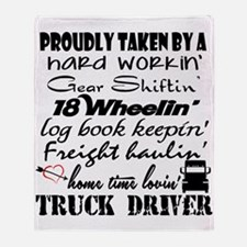 Proudly Taken by a Truck Driver Throw Blanket